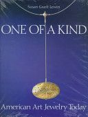 One of a Kind: American Art Jewelry Today- Susan Grant Lewin - H.N. Abrams, 1994 - 224pp -