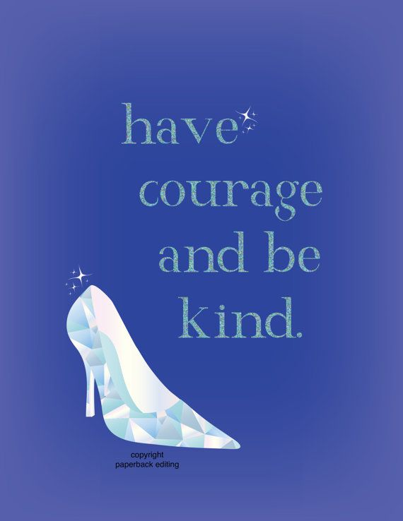 Image result for have courage and be kind cinderella