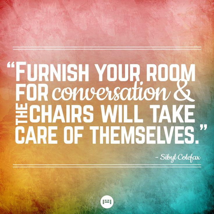 Let Your Furniture Speak For Itself.