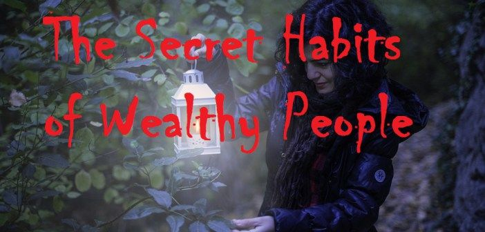 The Secret Habits of Wealthy People