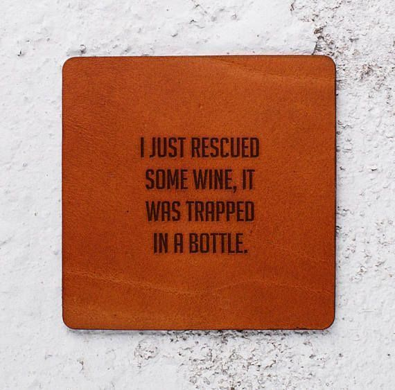 WINE LOVER GIFTS, #WINE LOVER #COASTERS, WINE LOVER GIFT FOR CHRISTMAS. FUN QUOTES ABOUT WINE. JUST RESCUED THE WINE, IT WAS TRAPPED IN THE BOTTLE.. #WINELOVER   https://www.etsy.com/uk/listing/559894919/wine-lover-wine-lovers-gift-christmas?ref=shop_home_active_1 #GiftsForWineLovers