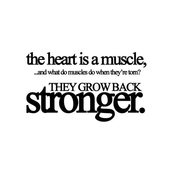 heartache: Sayings, Inspiration, Heart, Life, Quotes, Truth, Stronger, Muscle