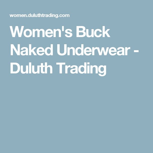 Women's Buck Naked Underwear - Duluth Trading