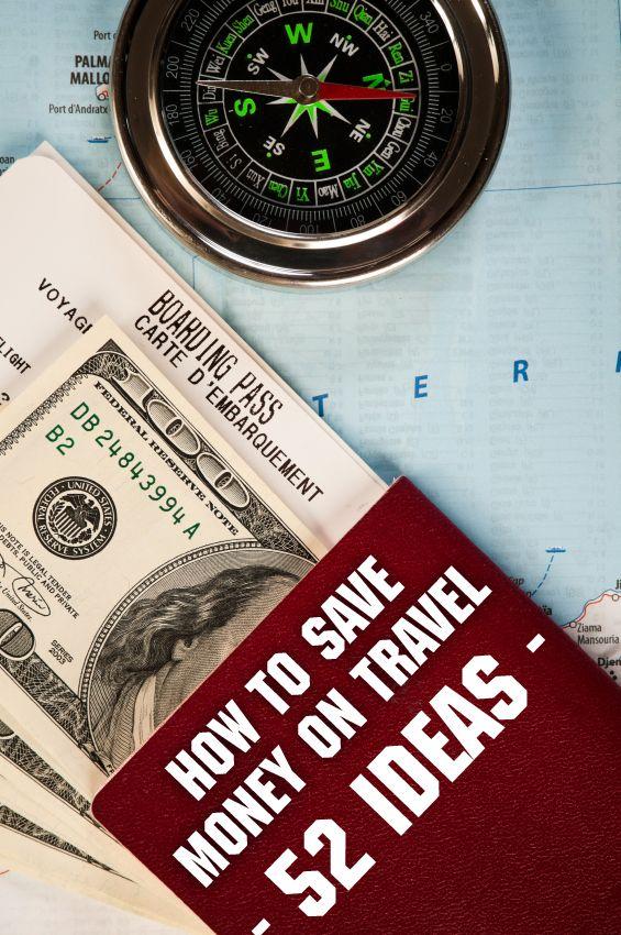How to Save Money on Travel – 52 Ideas #travel #traveltips #inspiration