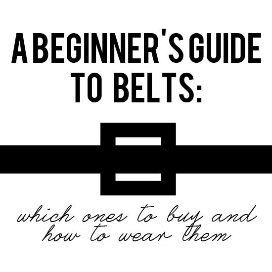 A Beginner's Guide to Belts: Which Ones To Buy and How To Wear Them