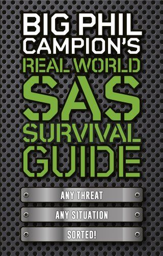 From 4.60:Big Phil Campion's Real World Sas Survival Guide | Shopods.com