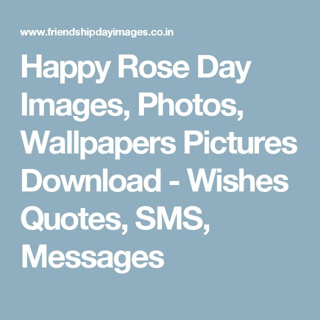 Happy Rose Day Images, Photos, Wallpapers Pictures Download - Wishes Quotes, SMS, Messages
