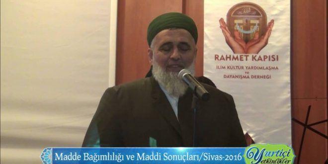 Madde bağımlılığı ve Sonuçları -Sivas 2016 | Nurani Radyo Tv izle dinle Halveti uşşaki Fatih Nesli
