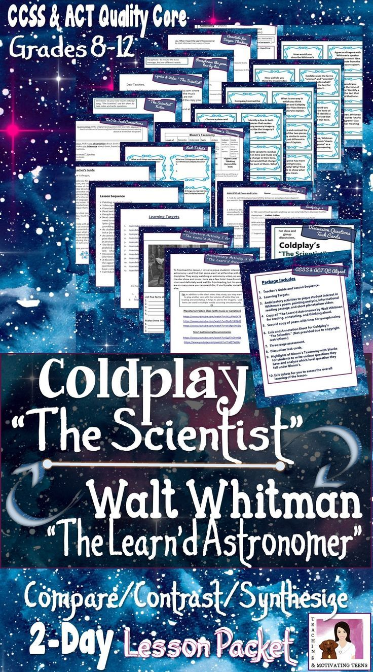 "Walt Whitman's ""When I Heard the Learn'd Astronomer"" compare and contrast ""The Scientist"" by Coldplay for middle (I suggest grade 8) and high school. Have a teen who says they hate poetry? Teens love music - and this is a great way to scaffold that love into interest in poetry. Music by Coldplay will engage and motivate students and it connects so well to this amazing Walt Whitman poem. It's just elusive enough to make them wonder and an effective connection to transcendentalism. Students…"