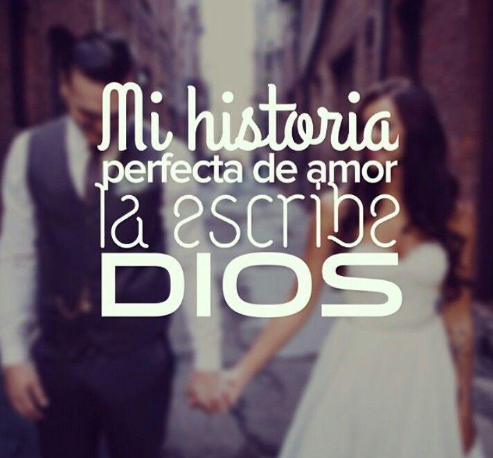 Mi historia perfecta de Amor la escribe Dios