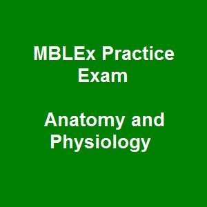 Start early to become a qualified massage therapist with this free MBLEx practice 2015. 37 MBLEx Practice Exam Free Online Questions on Anatomy and Physiology sum up updated content on anatomy and physiology in the national MBLEx exam to help you have a good foundation of this field before taking the test.