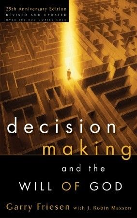 Decision Making and the Will of God - Friesen