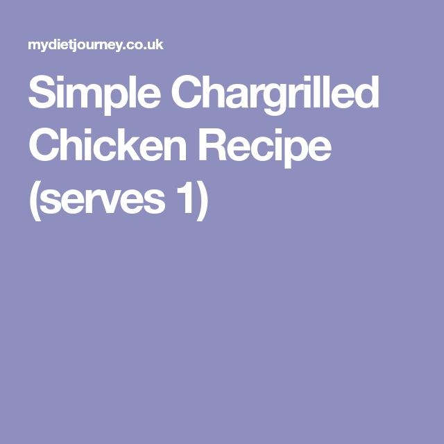 Simple Chargrilled Chicken Recipe (serves 1)