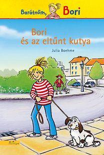 Julia Boehme: Bori és az eltűnt kutya - Barátnőm, Bori    18 ron, 92 old