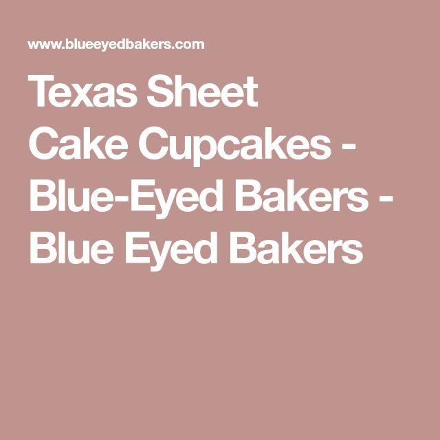 Texas Sheet CakeCupcakes - Blue-Eyed Bakers - Blue Eyed Bakers
