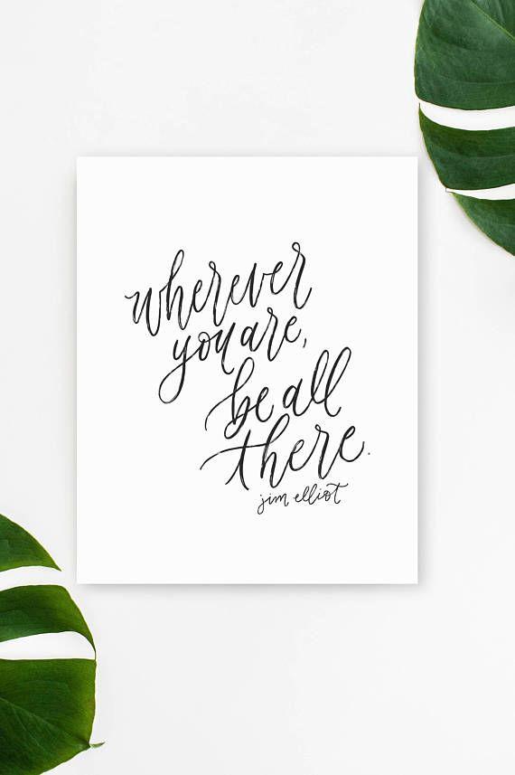 wherever you are / jim elliot / calligraphy print