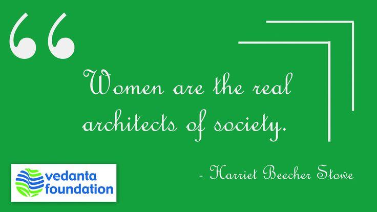 #QuoteOfTheDay #Women #Architects #Society #Empower #Vedanta #India