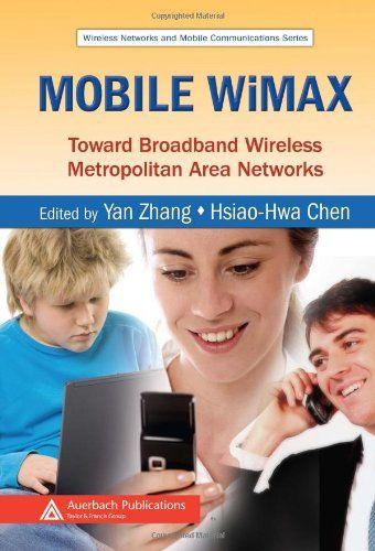 Mobile WiMAX: Toward Broadband Wireless Metropolitan Area Networks (Wireless Networks and Mobile...
