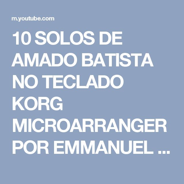 10 SOLOS DE AMADO BATISTA NO TECLADO KORG MICROARRANGER POR EMMANUEL SAMPAIO - YouTube