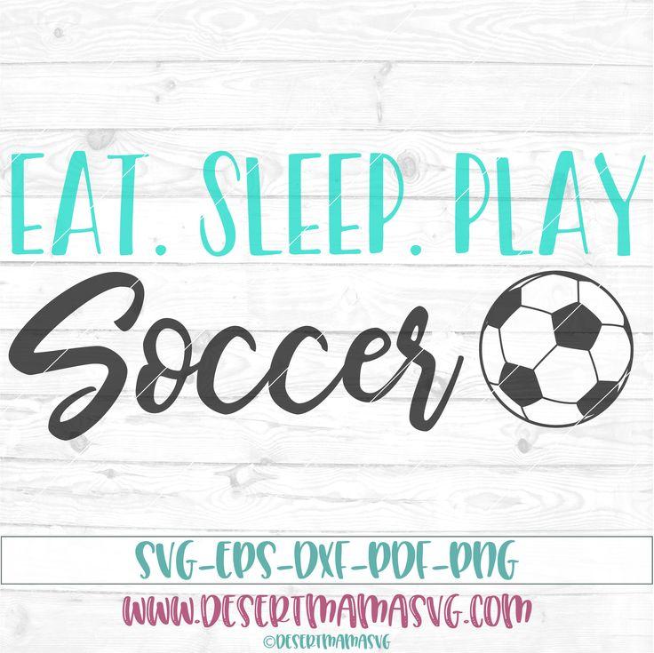 Eat Sleep Play Soccer svg, dxf, cricut, cameo, cut file, Soccer svg, soccer player svg, kids room quote, baby svg, soccer dxf, soccer mom by DesertMamaSVG on Etsy