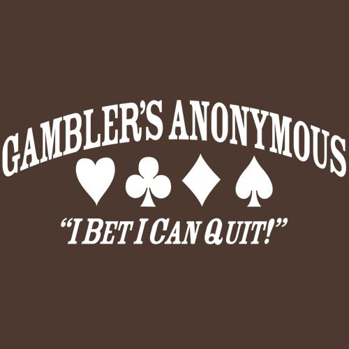 GAMBLER'S ANONYMOUS I BET I CAN QUIT T-SHIRT