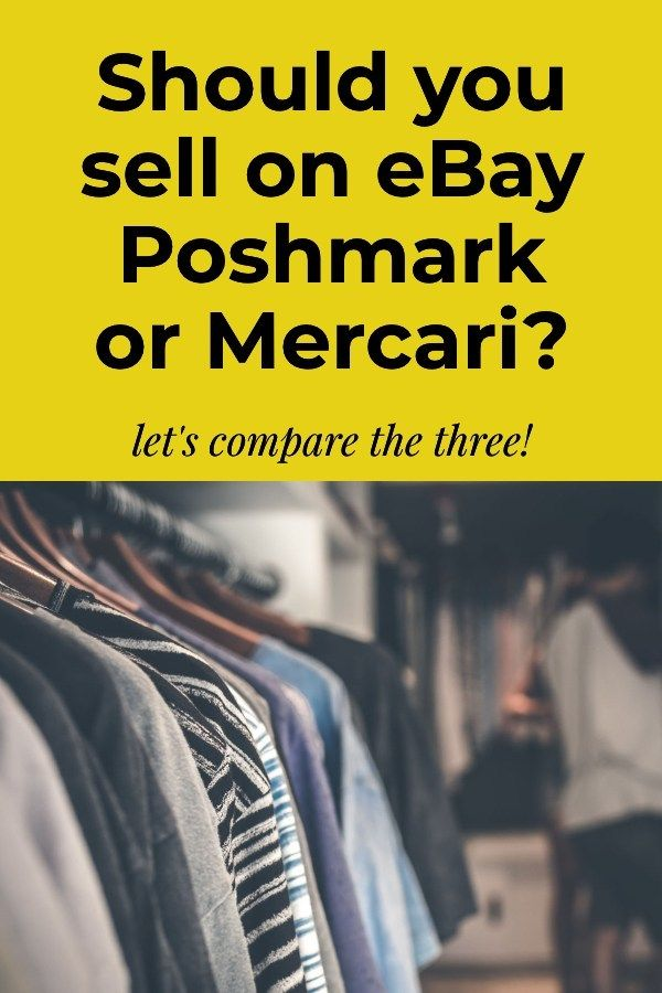 Selling On Ebay Vs Poshmark Vs Mercari Which Is Better Making