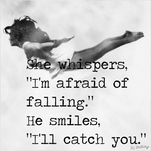 """She whispers """"I'm afraid of falling."""" He smiles, """"I'll catch you."""" https://www.facebook.com/PassionsOfLife #passion #love"""