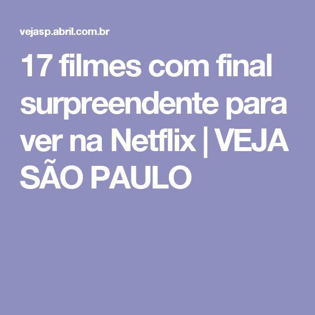 17 filmes com final surpreendente para ver na Netflix | VEJA SÃO PAULO