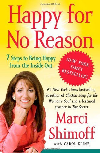 Happy For No Reason 7 Steps To Being From The Inside Out By Marci