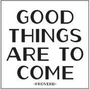 For when you are feeling a bit down - Good things are to come.