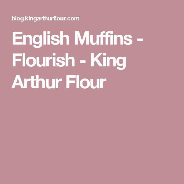 English Muffins - Flourish - King Arthur Flour