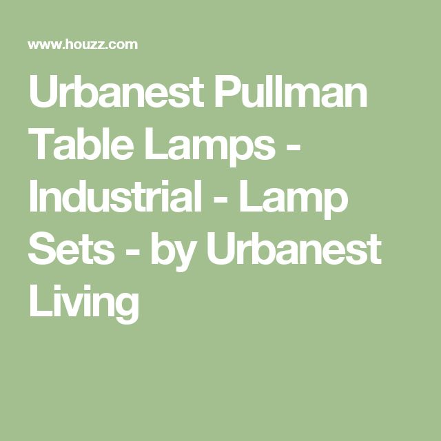 Urbanest Pullman Table Lamps - Industrial - Lamp Sets - by Urbanest Living
