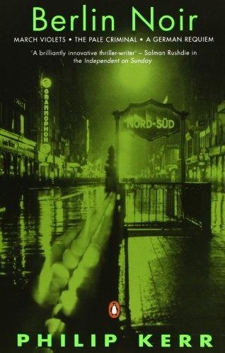 Berlin Noir ('March Violets', 'The Pale Criminal' and 'A German Requiem') (Penguin Crime/Mystery) by Philip Kerr, http://www.amazon.co.uk/dp/0140231706/ref=cm_sw_r_pi_dp_xZ1Urb0DSK941