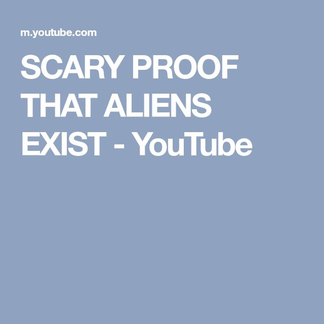 SCARY PROOF THAT ALIENS EXIST - YouTube