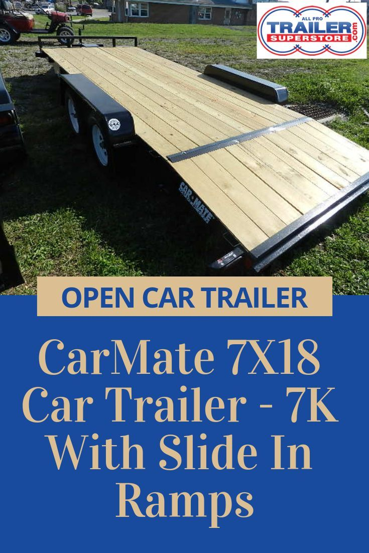 Carmate 6 8 X 18 Car Trailer 7k With Slide In Ramps Car Trailer Trailers For Sale Trailer