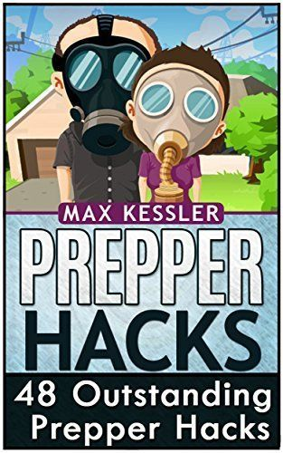 Prepper Hacks: 48 Outstanding Prepper Hacks (Preppers Survival Books, preppers survival handbook, preppers survival pantry) by Max Kessler, http://www.amazon.com/dp/B00QY28QN6/ref=cm_sw_r_pi_dp_mWC-ub1M6JF8Q