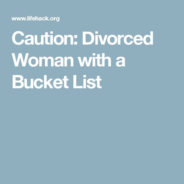 Caution: Divorced Woman with a Bucket List