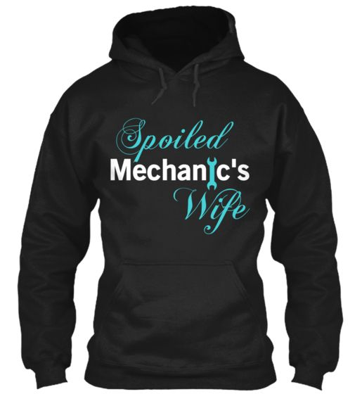 Spoiled Mechanic's Wife | Teespring