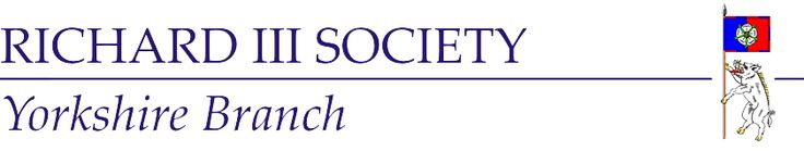 Richard III Society - Yorkshire Branch