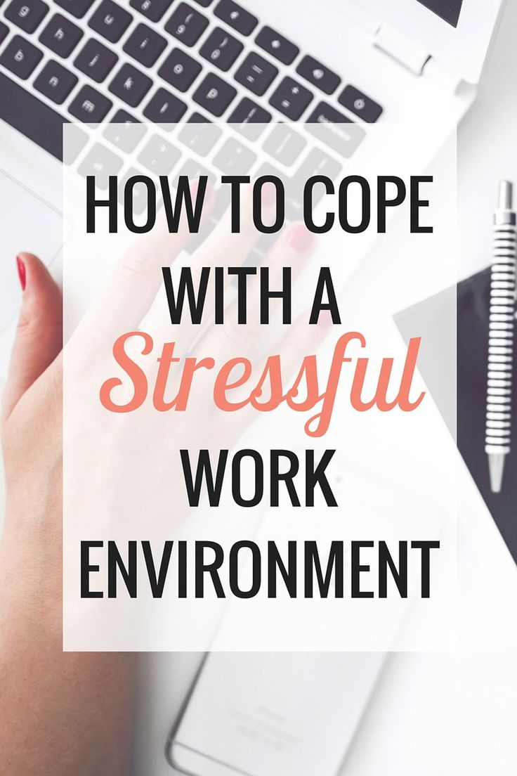 How To Cope With A Stressful Work Environment