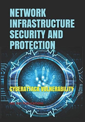 NETWORK INFRASTRUCTURE SECURITY AND PROTECTION: CYBERATTA... https://www.amazon.co.uk/dp/1973434733/ref=cm_sw_r_pi_dp_U_x_HbIiAb2XTG0QC