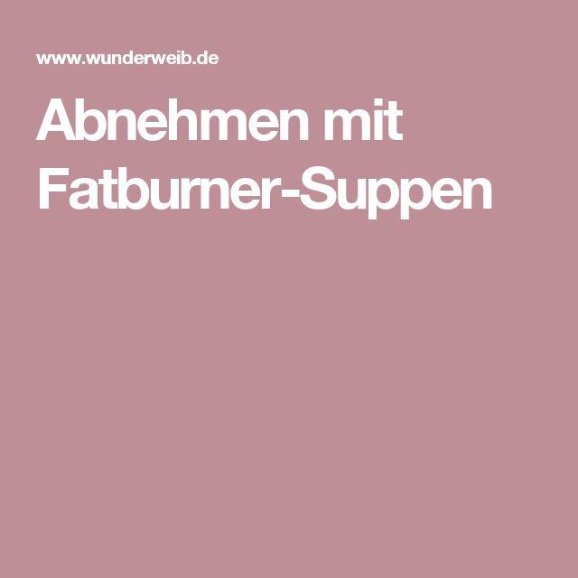 Abnehmen mit Fatburner-Suppen