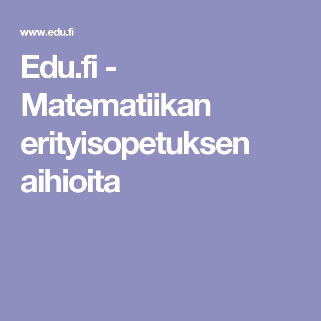 Edu.fi - Matematiikan erityisopetuksen aihioita