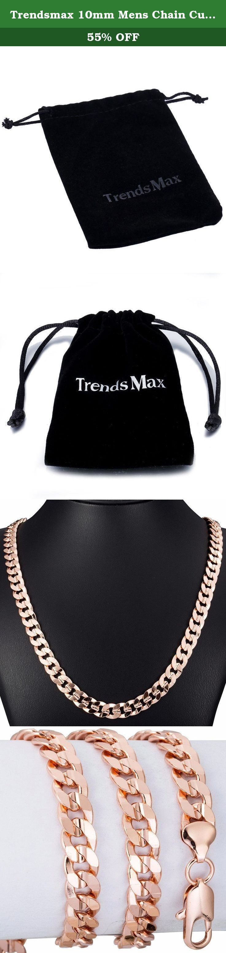 Trendsmax 10mm Mens Chain Curb Cuban Link Rose Gold Plated Necklace w Lobster Clasp 36inch. Fashion Design Trendsmax Jewelry 10mm Wide Mens Chain Curb Cuban Rose Gold Plated Necklace w Lobster Clasp. Available in 18-36 inch. Daily wear, It¡¯s perfect gift for Birthday, Anniversary, Christmas.
