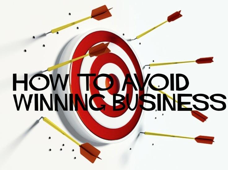 How To Avoid Winning Business. The speech that spills the beans