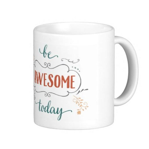 Be Awesome Today by Kathrin Legg