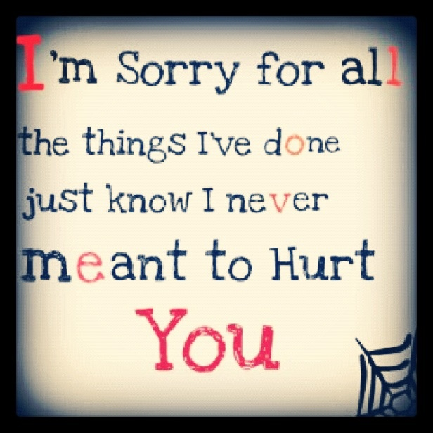 I'm sorry for all my shortcomings, I want to be better for you, please forgive me. Just like the red letters spellI, love you and always will.