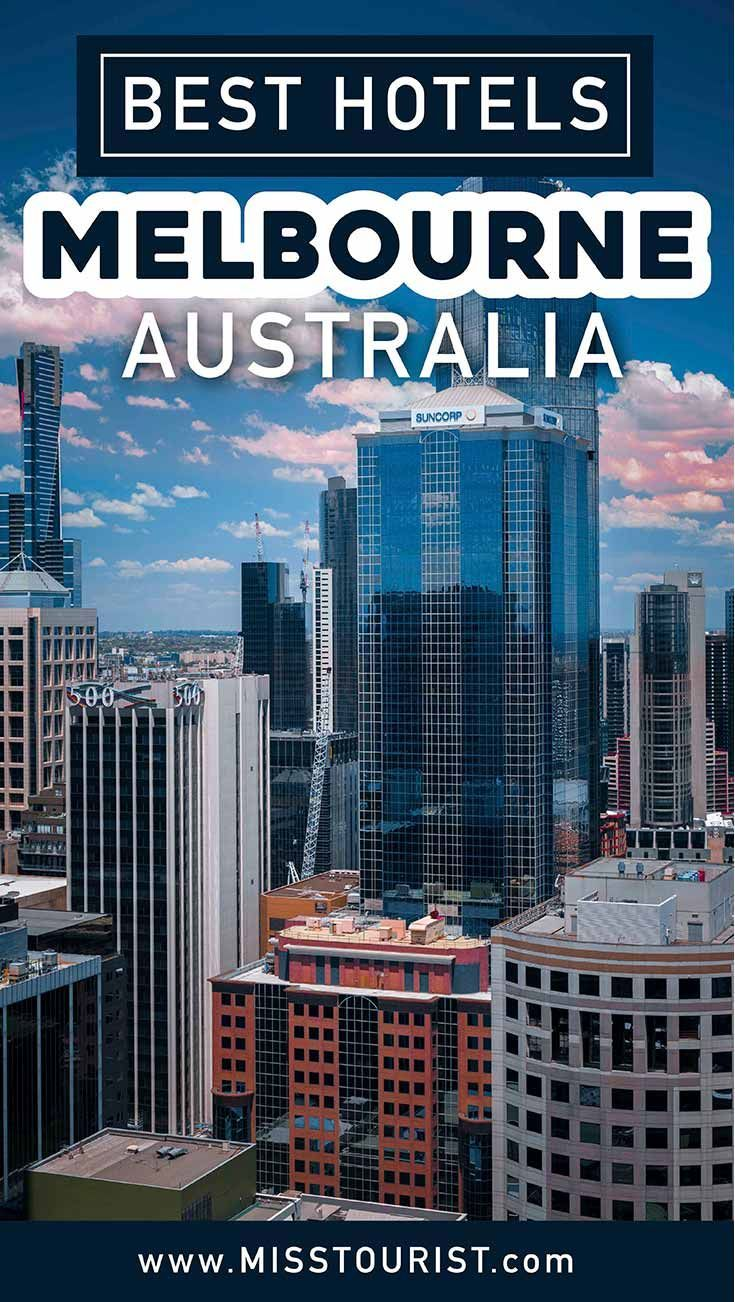 Where To Stay In Melbourne Best Hotels That Are Worth The Money Australia Travel Guide Oceania Travel Best Hotels