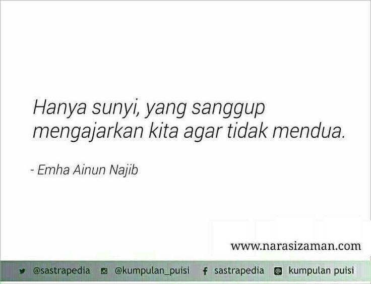 Hanya sunyi..  Emha Ainun Najib.