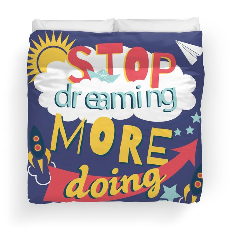 Stop Dreaming More Doing | Inspiring Quote by Gordon White | RedBubble Blue King Size Duvet Cover Available @redbubble